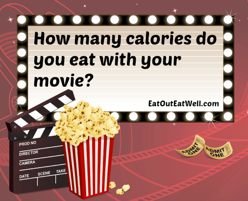 How Many Calories Do You Eat With Your Movie Eat Out Eat Well