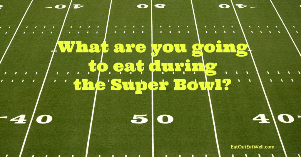What will you eat during theSuper Bowl?